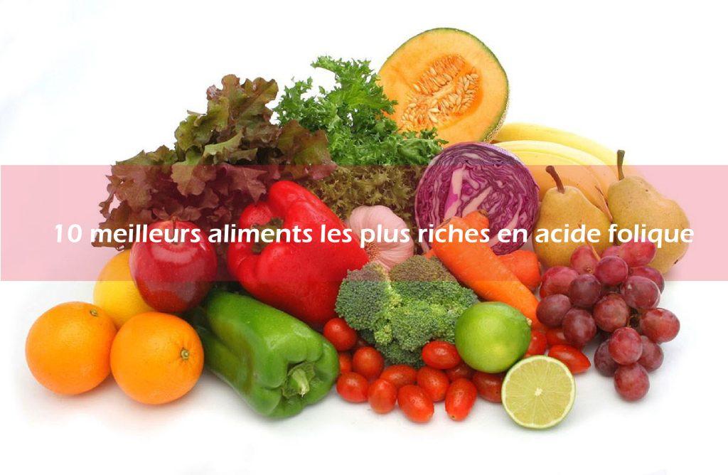 10 meilleurs aliments les plus riches en acide folique