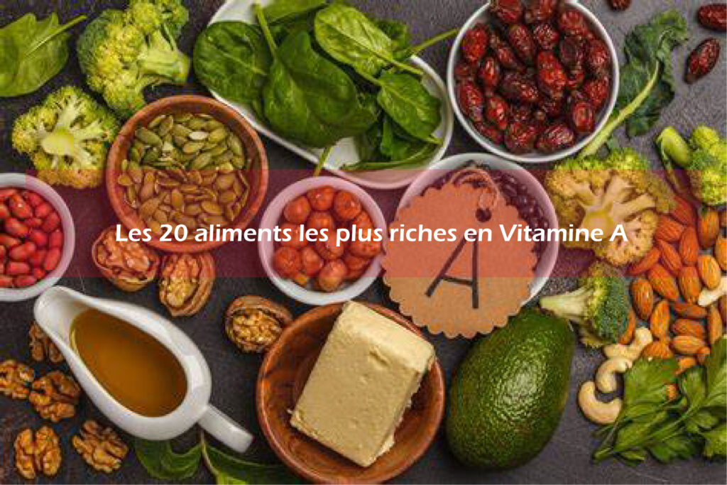 Les 20 aliments les plus riches en Vitamine A